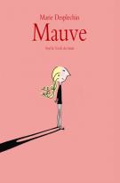 Mauve - Marie Desplechin