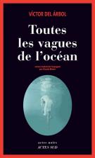 Toutes les vagues de l'océan - Víctor  del Árbol