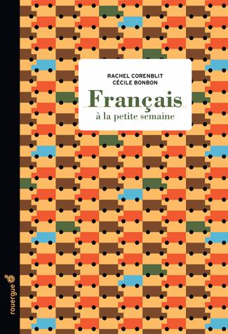 Français à la petite semaine de Rachel Corenblit