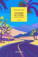 lisez le premier chapitre de Voyage de noces avec ma mère (parution le 2015-01-14)