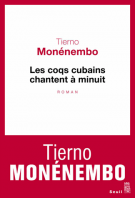Les coqs cubains chantent à minuit - Tierno Monénembo
