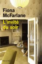 L'invité du soir - Fiona Macfarlane