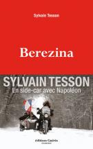 Berezina - En side-car avec Napoléon - Sylvain Tesson