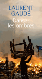 Danser les ombres - Laurent Gaudé