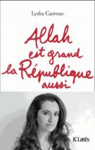 Allah est grand, la République aussi - Lydia Guirous