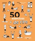50 exercices de rire - Joëlle Cuvilliez
