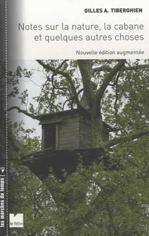 Notes sur la nature, la cabane et quelques autres choses de Gilles Tiberghien