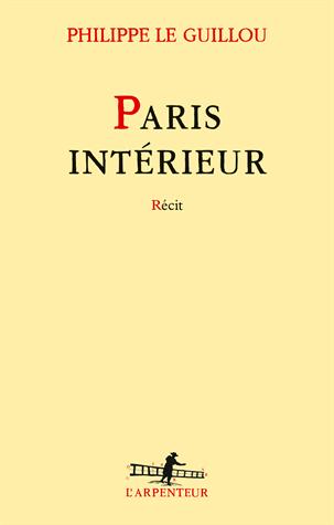 Paris intérieur de Philippe Le Guillou