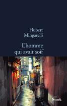 L'homme qui avait soif - Hubert  Mingarelli