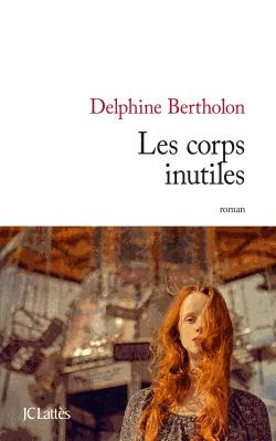 Les corps inutiles de Delphine Bertholon