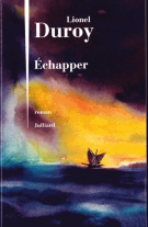 Échapper - Lionel Duroy