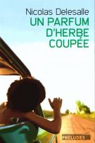 lisez le premier chapitre de Un parfum d'herbe coupée (parution le 2015-01-07)