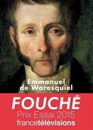 Fouché  - Les silences de la pieuvre - Emmanuel de Waresquiel