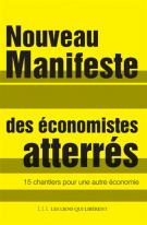 Nouveau manifeste des économistes atterrés  - 15 chantiers pour une autre économie - Economistes atterrés