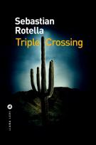 Triple crossing                 (Relié) - Sebastian Rotella
