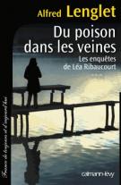 lisez le premier chapitre de Du poison dans les veines  - Les enquêtes de Léa Ribaucourt (parution le 2015-03-18)