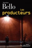 Les producteurs - Antoine Bello