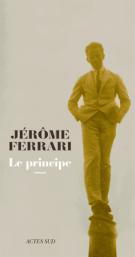 Le principe - Jérôme Ferrari