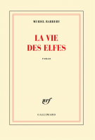 La vie des elfes - Muriel Barbery