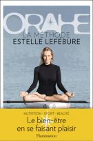 Orahe  - La méthode Estelle Lefébure - Estelle Lefébure