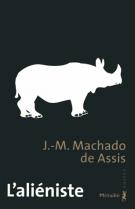 L'aliéniste - Joaquim Maria Machado de Assis