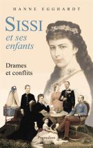 lisez le premier chapitre de Sissi et ses enfants  - Drames et conflits (parution le 2015-02-25)