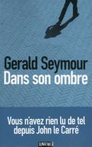 Dans son ombre - Gérald Seymour