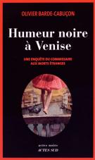 lisez le premier chapitre de Humeur noire à Venise  - Une enquête du commissaire aux morts étranges (parution le 2015-03-04)