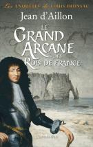 lisez le premier chapitre de Le grand arcane des Rois de France  - La vérité sur l'aiguille creuse (parution le 2015-03-18)