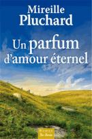 lisez le premier chapitre de Un parfum d'amour éternel (parution le 2015-04-17)