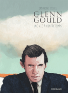 Glenn Gould  - Une vie à contretemps - Sandrine Revel
