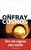 Cosmos  - Une ontologie matérialiste - Michel Onfray