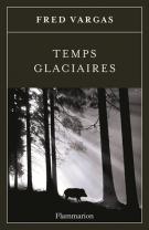 lisez le premier chapitre de Temps glaciaires (parution le 2015-03-04)
