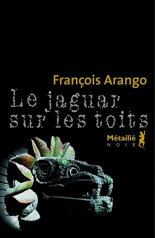 Le jaguar sur les toits de François Arango