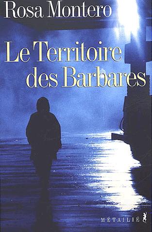 Le territoire des Barbares de Rosa Montero