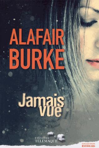 Jamais vue de Alafair Burke