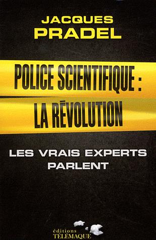 Police scientifique : la révolution  - Les vrais experts parlent de Jacques Pradel