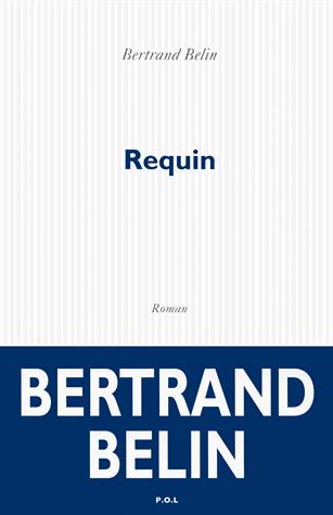 Requin de Bertrand Belin