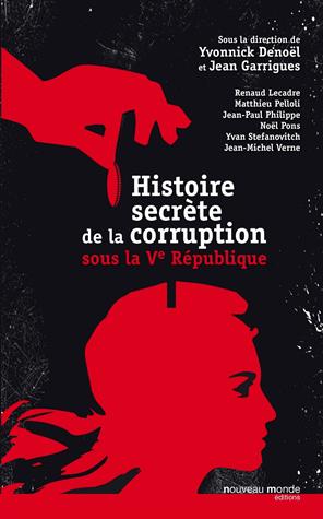 Histoire secrète de la corruption sous la Ve République de Yvonnick Denoël