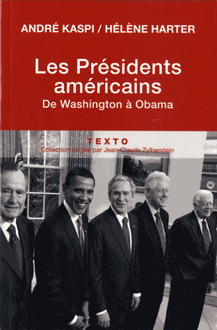 Les présidents américains  - De Washington à Obama de André  Kaspi