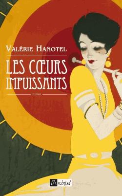 Les cœurs impuissants de Valérie Hanotel