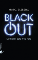 Black-out  - Demain il sera trop tard - Marc Elsberg