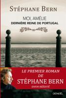 lisez le premier chapitre de Moi, Amélie, dernière reine de Portugal (parution le 2015-05-04)