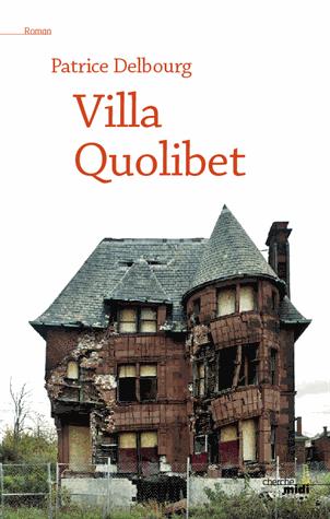 Villa Quolibet de Patrice Delbourg
