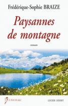 lisez le premier chapitre de Paysannes de montagne (parution le 2015-01-16)