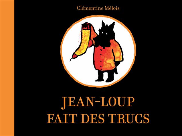Jean-Loup fait des trucs de Clémentine Mélois