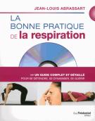 lisez le premier chapitre de La bonne pratique de la respiration  - Un guide complet et détaillé pour se détendre, se dynamiser, se guérir (parution le 2015-02-09)