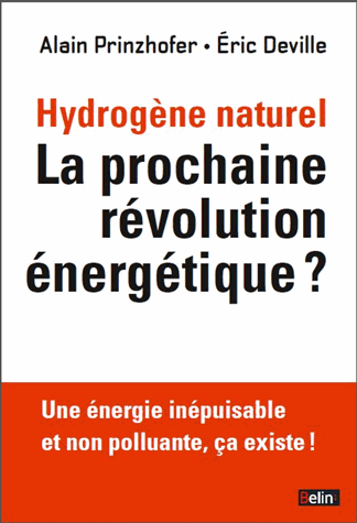 L'hydrogène naturel  - La prochaine révolution énergétique ? de Eric Deville