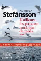 D'ailleurs, les poissons n'ont pas de pieds - Jón Kalman Stefánsson