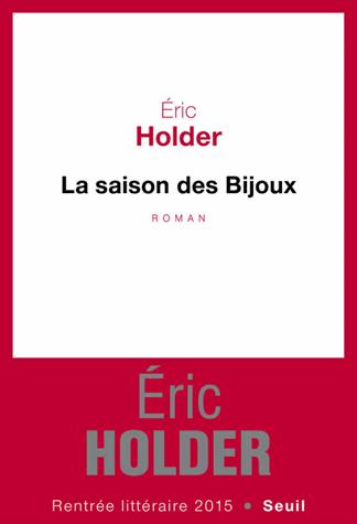 La saison des bijoux de Eric Holder